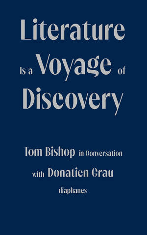 Tom Bishop, Donatien Grau: Literature Is a Voyage of Discovery