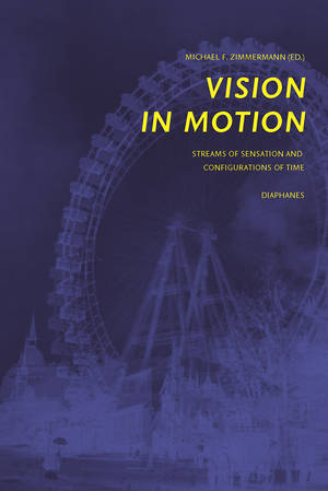 Michael F. Zimmermann (ed.): Vision in Motion