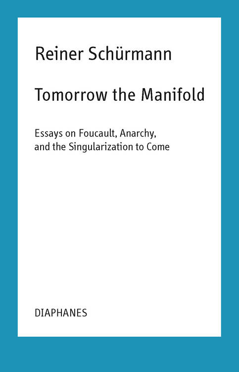 Malte Fabian Rauch (ed.), Reiner Schürmann, ...: Tomorrow the Manifold