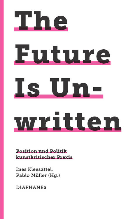 Ines Kleesattel (éd.), Pablo Müller (éd.): The Future Is Unwritten